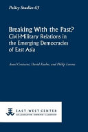 Breaking with the Past  Civil Military Relations in the Emerging Democracies of East Asia