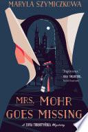 Mrs  Mohr Goes Missing Book PDF