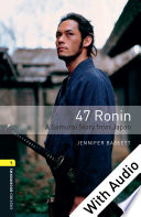 47 Ronin  A Samurai Story from Japan   With Audio Level 1 Oxford Bookworms Library
