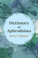 Dictionary of Aphrodisiacs Book