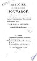 Histoire du feld-maréchal Souvarof, liée à celle de son temps; avec des considérations sur les principaux événemens politiques et militaires auxquels la Russie a pris part pendant le 18e siècle. Par L.M.P. de Laverne