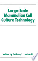 Large Scale Mammalian Cell Culture Technology book