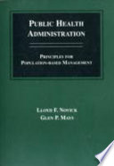 Public Health Administration : in the principles, practices, and skills...