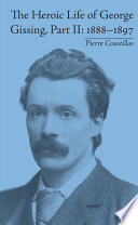 The Heroic Life of George Gissing  Part II