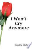 I Won t Cry Anymore