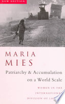 Patriarchy and Accumulation On A World Scale