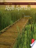 download ebook focus on apple aperture pdf epub
