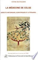 illustration La médecine de Celse, aspects historiques, scientifiques et littéraires