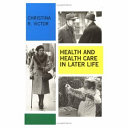 Health And Health Care In Later Life
