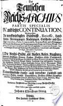 Das deutsche Reichs-Archiv, in welchem zu finden desselben Grund-Gesetze und Ordnungen...