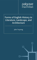 Forms of English History in Literature, Landscape, and Architecture