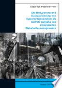 Die Reduzierung und Ausbalancierung von Opportunismusrisiken als zentrale Aufgabe des strategischen Stakeholdermanagements