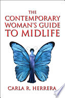 The Contemporary Woman s Guide to Midlife