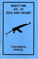 Select Fire AK 47 Gilil and Valmet Conversion Manual