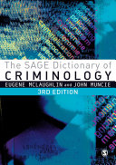 The SAGE Dictionary of Criminology
