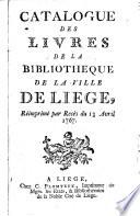 Catalogue des livres de la bibliothèque de la ville de Liège