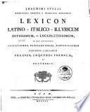 Lexicon latino italo illyricum dittissimum  ac locupletissimum