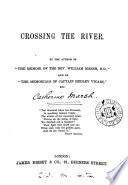 Crossing the river  by the author of  The memoir of the rev  William Marsh