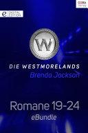 Die Westmorelands - Romane 19-24
