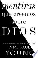 Mentiras Que Creemos Sobre Dios Lies We Believe About God Spanish Edition