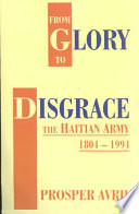 From Glory To Disgrace : the haitian army, former scholar at at...