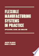 Flexible Manufacturing Systems In Practice book