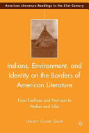 Indians Environment And Identity On The Borders Of American Literature book