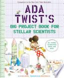 Ada Twist s Big Project Book for Stellar Scientists