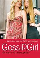 Gossip Girl 12 - Es kann nur eine geben