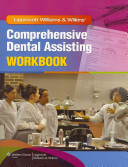 Lippincott Williams and Wilkins  Comprehensive Dental Assisting Workbook