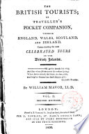 The British Tourists or Traveller   s  Pocket companion  Throgh England  Walles