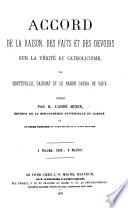 Accord de la raison, des faits et des devoirs sur la vérité du Catholicisme, par Houtteville, Gauchat et le Baron Carra de Vaux. Publié par M. l'Abbé Migne, etc