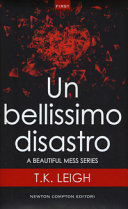 Un bellissimo disastro. A beautiful mess series
