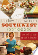 The Low fat Low carb Southwest Cookbook