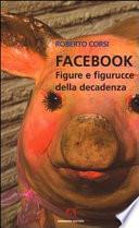Facebook  Figure e figurucce della decadenza