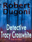Detective Tracy Crosswhite  One to Four