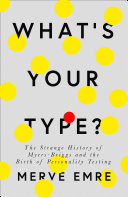 What S Your Type The Strange History Of Myers Briggs And The Birth Of Personality Testing