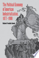 The Political Economy of American Industrialization  1877   1900