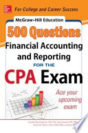 McGraw Hill Education 500 Financial Accounting and Reporting Questions for the CPA Exam