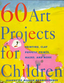 60 Art Projects for Children