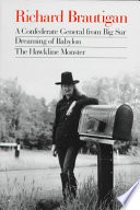 Richard Brautigan S A Confederate General From Big Sur Dreaming Of Babylon And The Hawkline Monster book