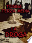 Tesina Terza Media: La Droga