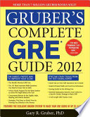Gruber s Complete GRE Guide 2012