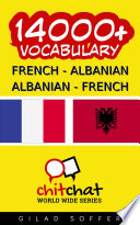 14000+ French - Albanian Albanian - French Vocabulary