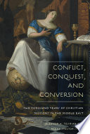 Conflict  Conquest  and Conversion