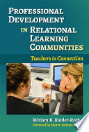 Professional Development in Relational Learning Communities