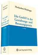 Die GmbH in der Gestaltungs- und Beratungspraxis
