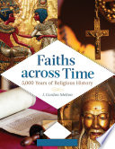 Faiths Across Time  5 000 Years of Religious History  4 Volumes