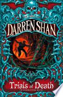 Trials Of Death The Saga Of Darren Shan Book 5  book