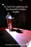 To Catch The Lightning And The Downfall Of Rafael Trujillo